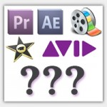 Video editing software – Choosing the right one for you